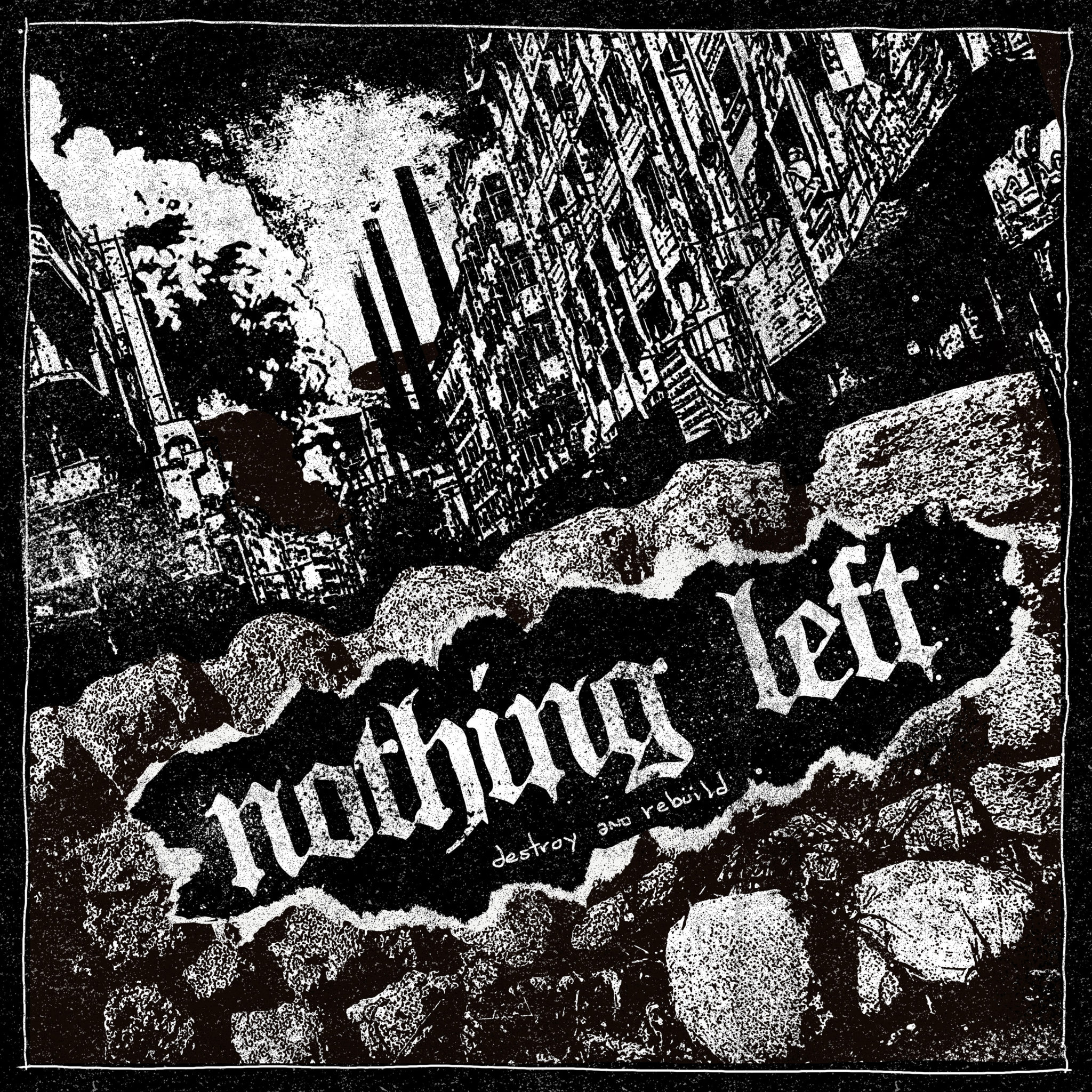 Image result for Nothing Left: Destroy And Rebuild EP